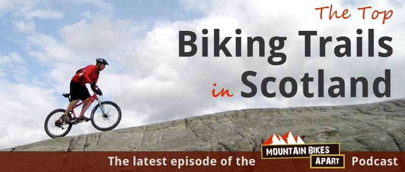 Top mountain bike trails in Scotland
